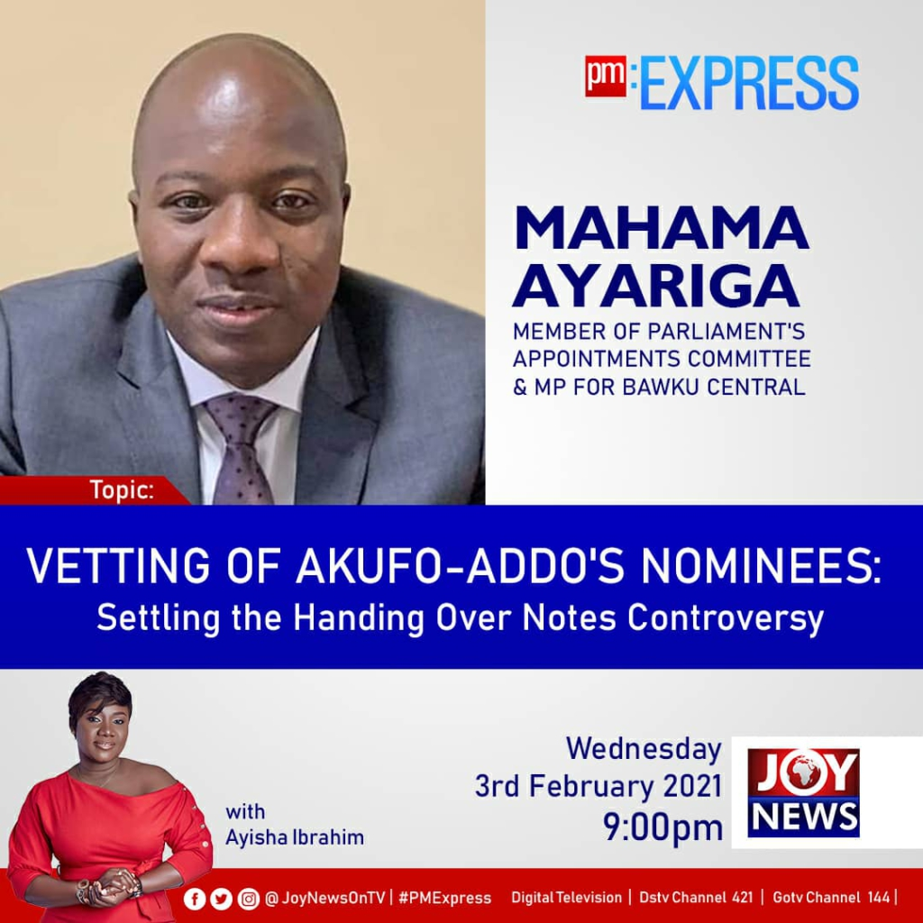 Playback: PM Express discusses vetting of Akufo-Addo's nominees & handing over notes