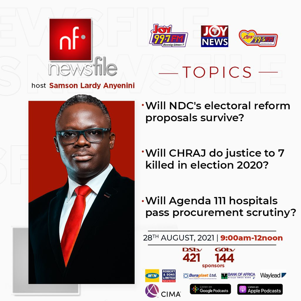 Playback: Newsfile discusses NDC's electoral reforms, government's Agenda 111 hospitals